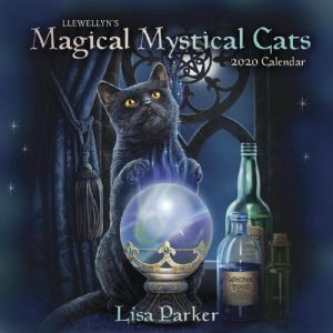Llewellyn's Magical Mystical Cats Wall Calender 2020 by Lisa Parker